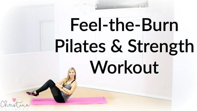 Feel-the-Burn Pilates and Strength Workout {Fitness Tutorial}
