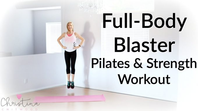 Full-Body Blaster Pilates and Strength Workout {Fitness Tutorial}