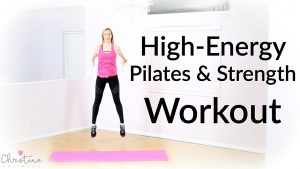High-Energy Pilates and Strength Workout {Fitness Tutorial}