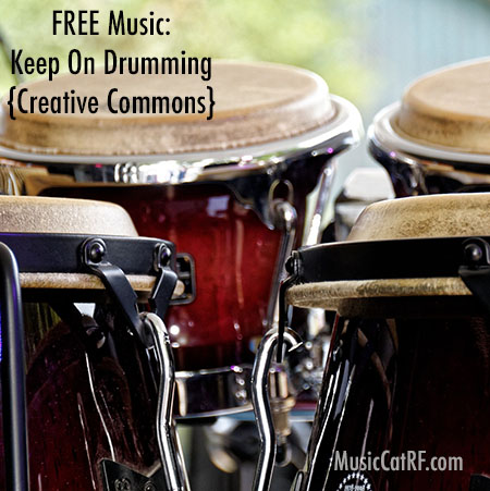 "FREE Music: ""Keep On Drumming"" Song {Creative Commons}"