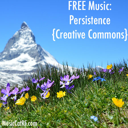 "FREE Music: ""Persistence"" Song {Creative Commons}"