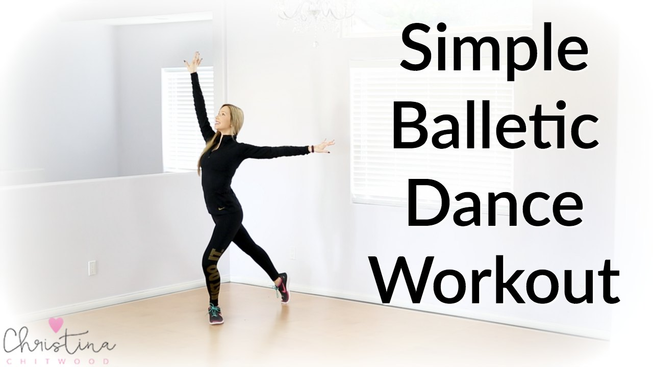 Simple Balletic Dance Workout {Dance Fitness Tutorial}