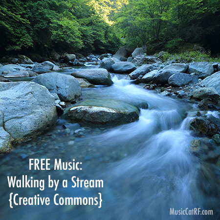 """FREE Music: """"Walking by a Stream"""" Song {Creative Commons}"""