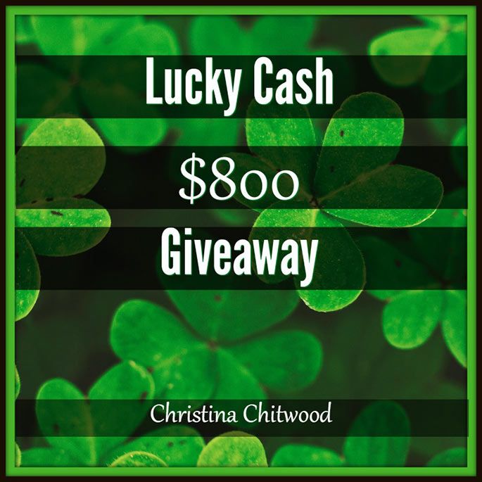 $800 Lucky Cash Giveaway - Christina Chitwood