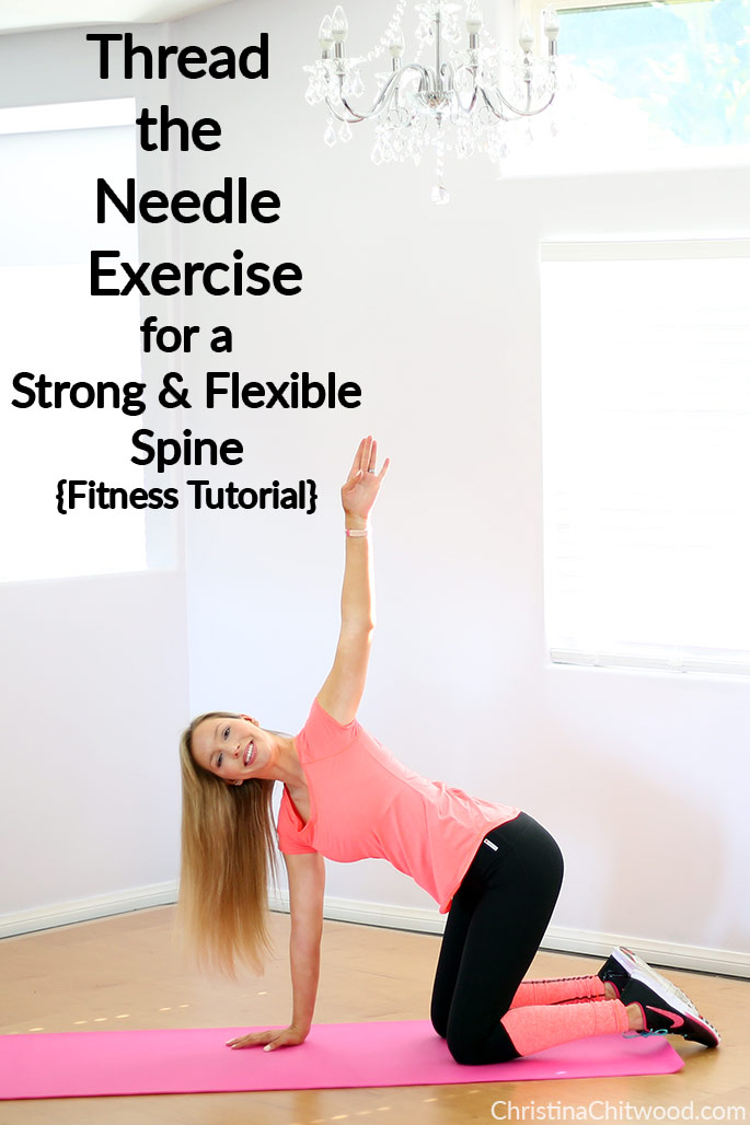 Thread the Needle Exercise for a Strong and Flexible Spine {Fitness Tutorial}