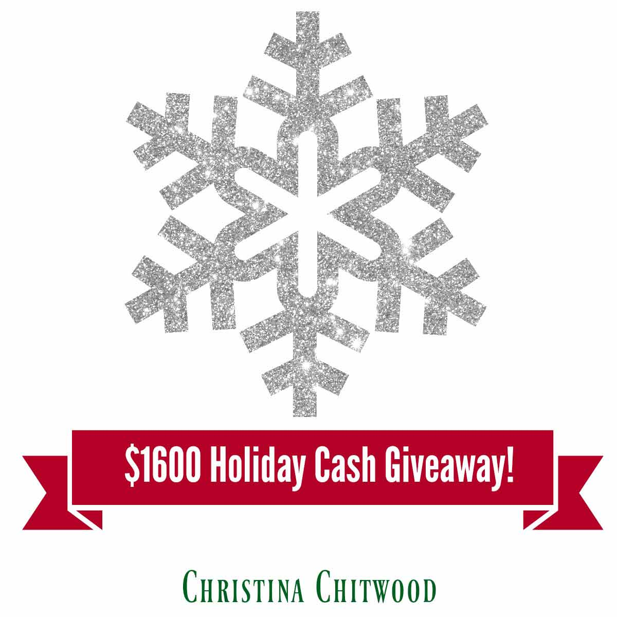 $1600 Holiday Cash Giveaway Christina Chitwood