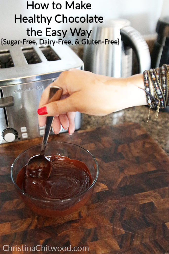 How to Make Healthy Chocolate the Easy Way {Sugar-Free, Dairy-Free, & Gluten-Free}