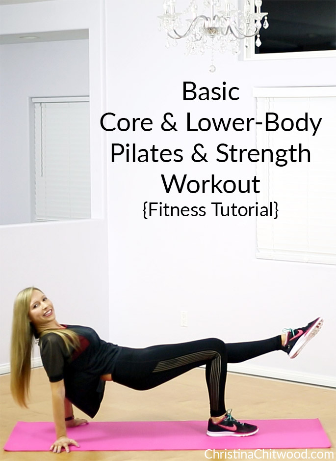 Basic Core and Lower-Body Pilates and Strength Workout {Fitness Tutorial}