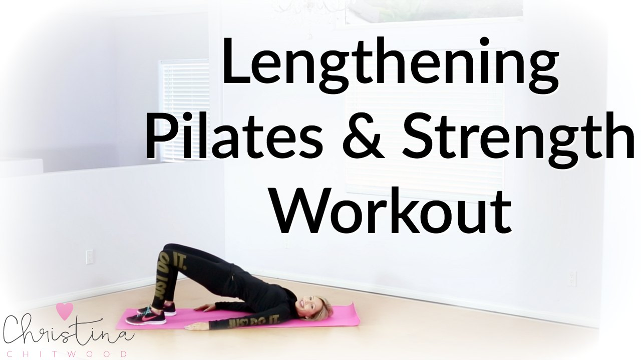 Lengthening Pilates and Strength Workout {Fitness Tutorial}