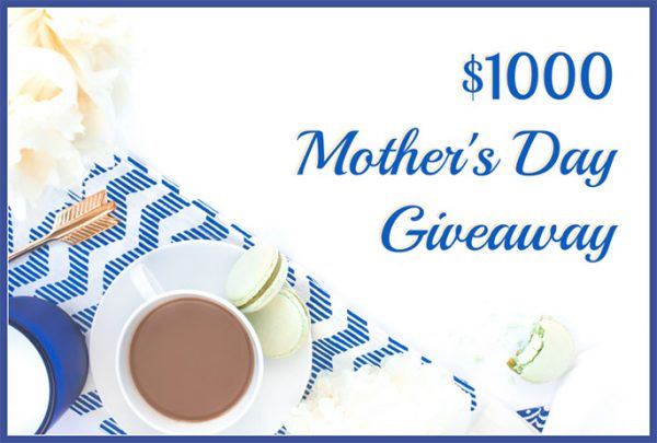 $1000 Mother's Day Giveaway