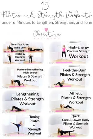 15 Pilates and Strength Workouts under 6 Minutes to Lengthen, Strengthen, and Tone