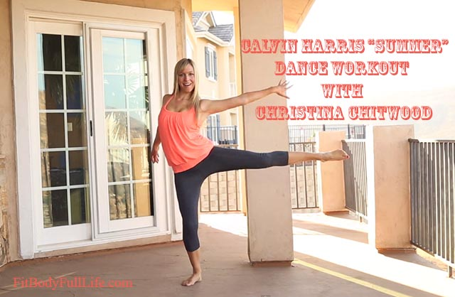 "Calvin Harris ""Summer"" - Dance Workout with Christina Chitwood"