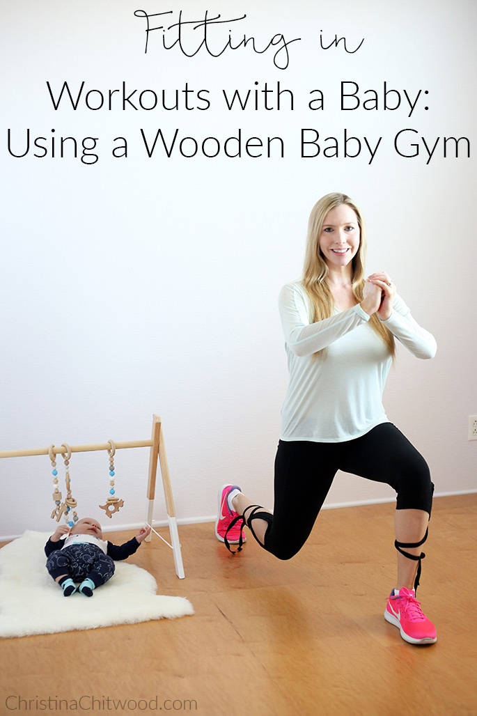 Fitting in Workouts with a Baby: Using a Wooden Baby Gym