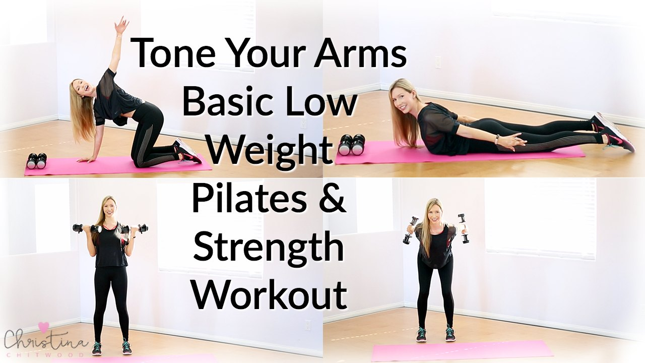 Tone Your Arms Basic Low Weight Pilates and Strength Workout {Fitness Tutorial}