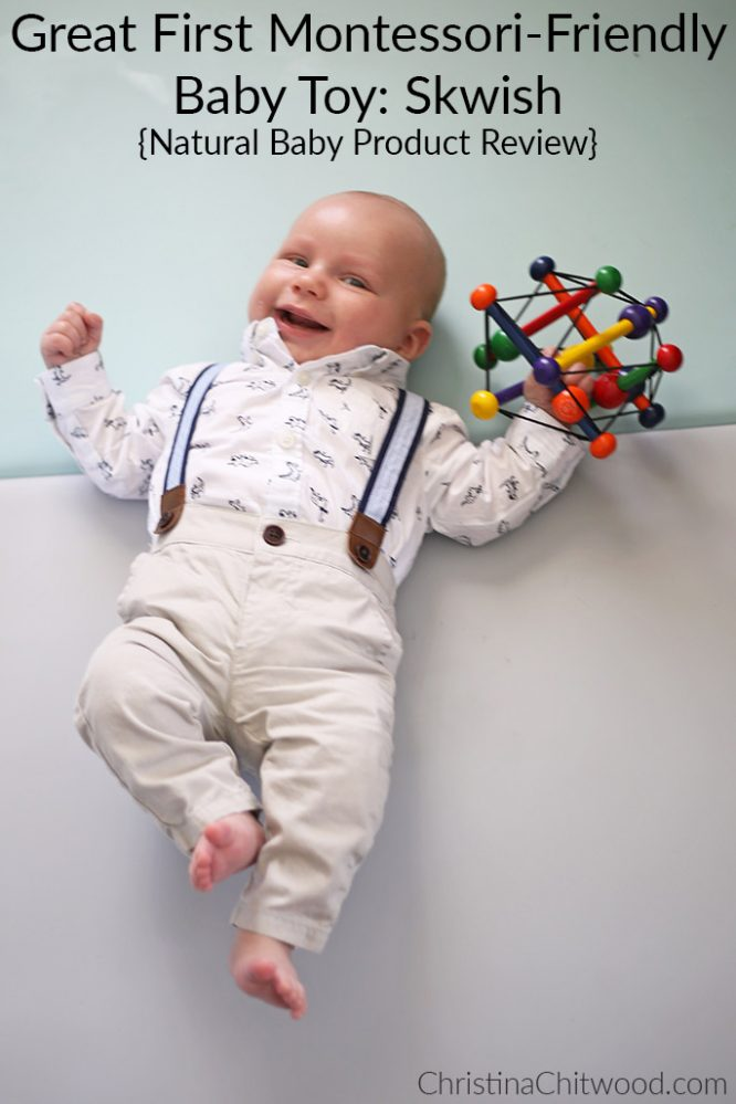 Great First Montessori-Friendly Baby Toy: Skwish {Natural Baby Product Review}