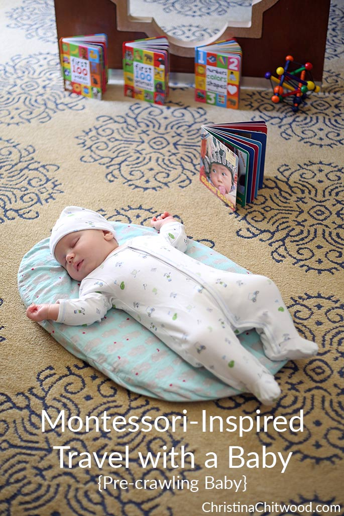 Montessori-Inspired Travel with a Baby {Pre-crawling Baby}
