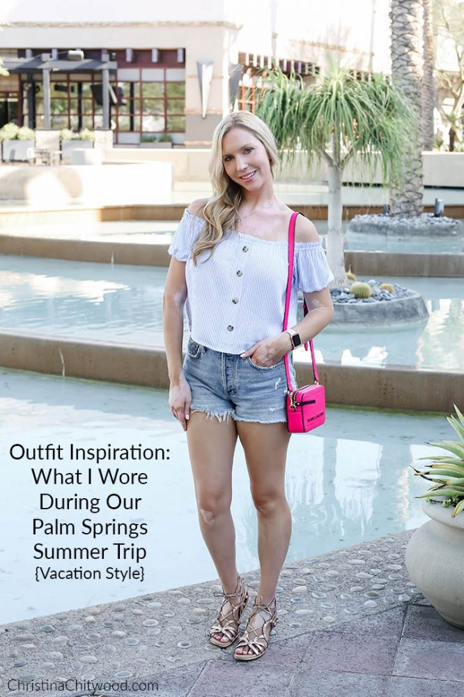 Outfit Inspiration: What I Wore During Our Palm Springs Summer Trip {Vacation Style}