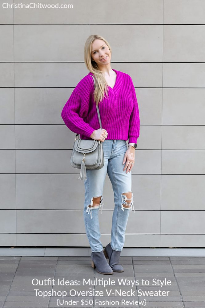 Outfit Ideas: Multiple Ways to Style Topshop Oversize V-Neck Sweater {Under $50 Fashion Review}